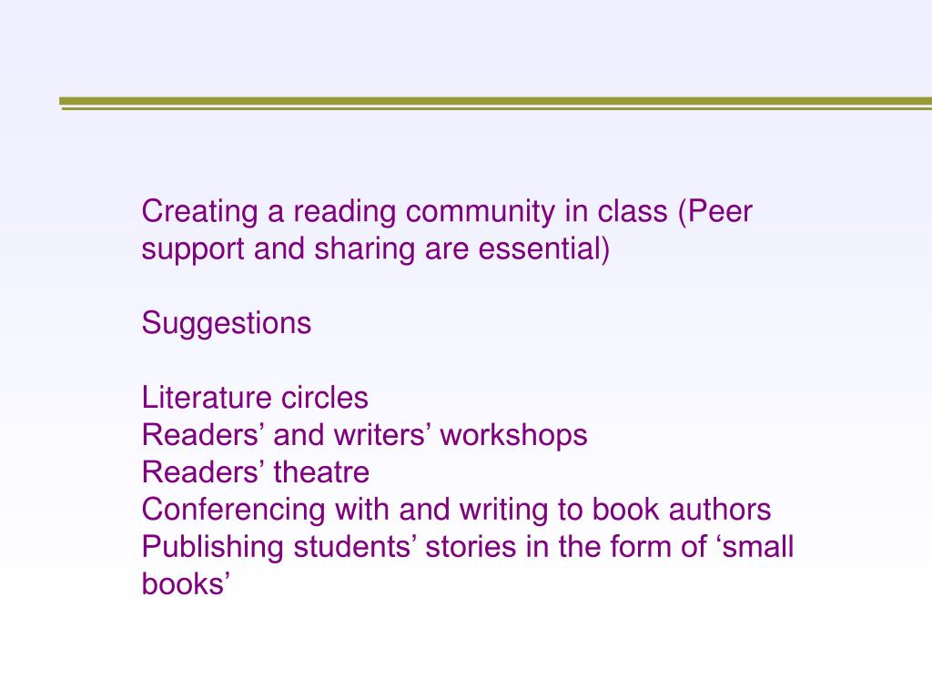 Creating a reading community in class (Peer support and sharing are essential)