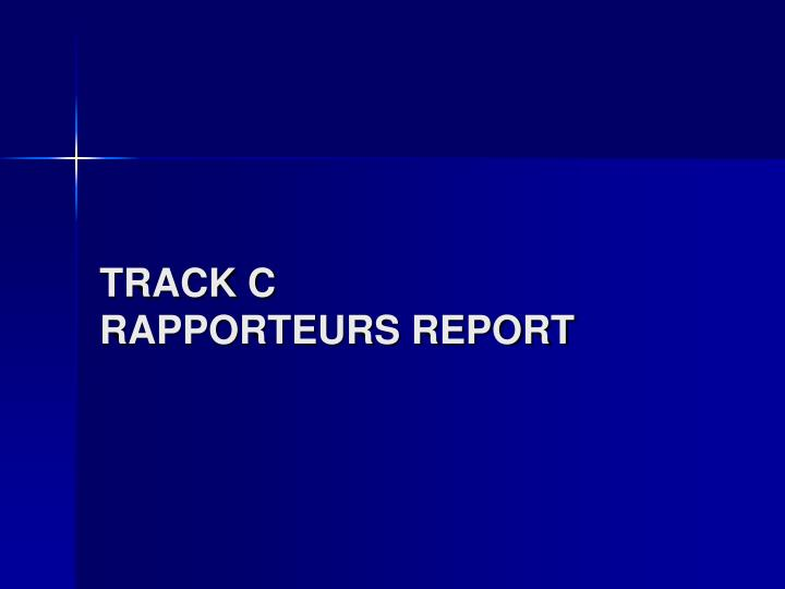 track c rapporteurs report n.