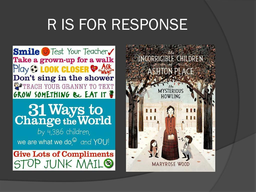 R IS FOR RESPONSE
