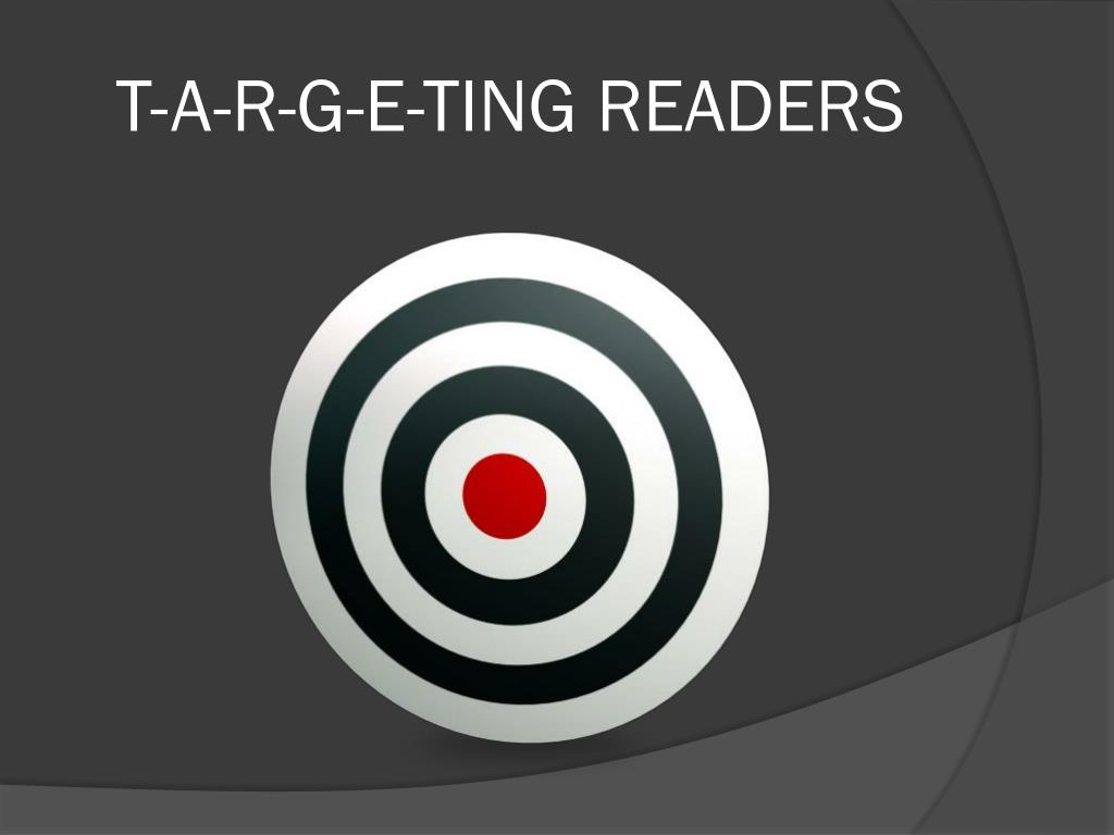 T-A-R-G-E-TING READERS