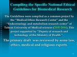 compiling the specific national ethical guidelines for biomedical research