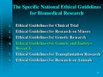 the specific national ethical guidelines for biomedical research