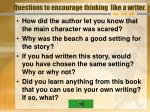 questions to encourage thinking like a writer