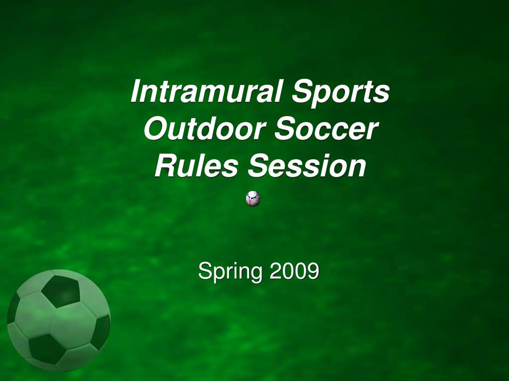 intramural sports outdoor soccer rules session l.