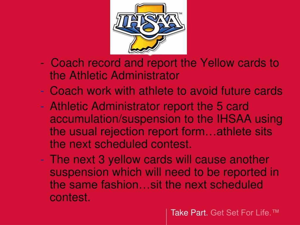 -  Coach record and report the Yellow cards to the Athletic Administrator