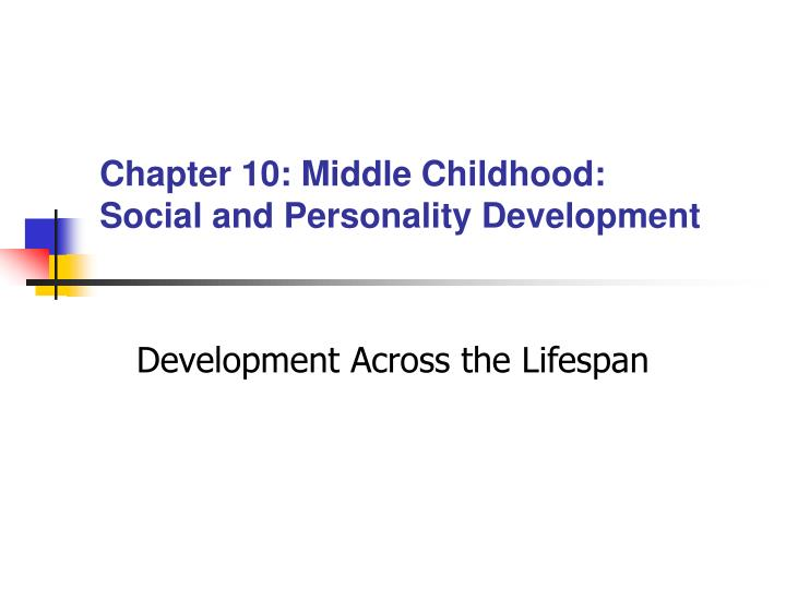 chapter 10 middle childhood social and personality development n.