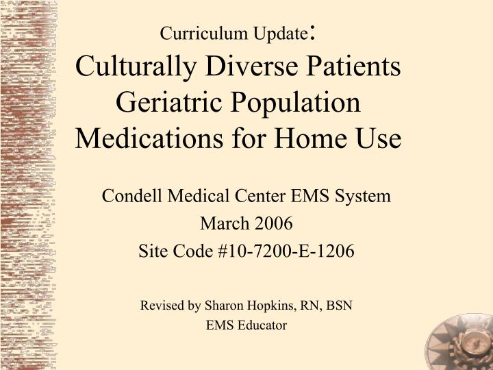 curriculum update culturally diverse patients geriatric population medications for home use n.