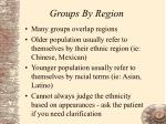 groups by region32