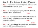 law 5 the referee injuredplayers