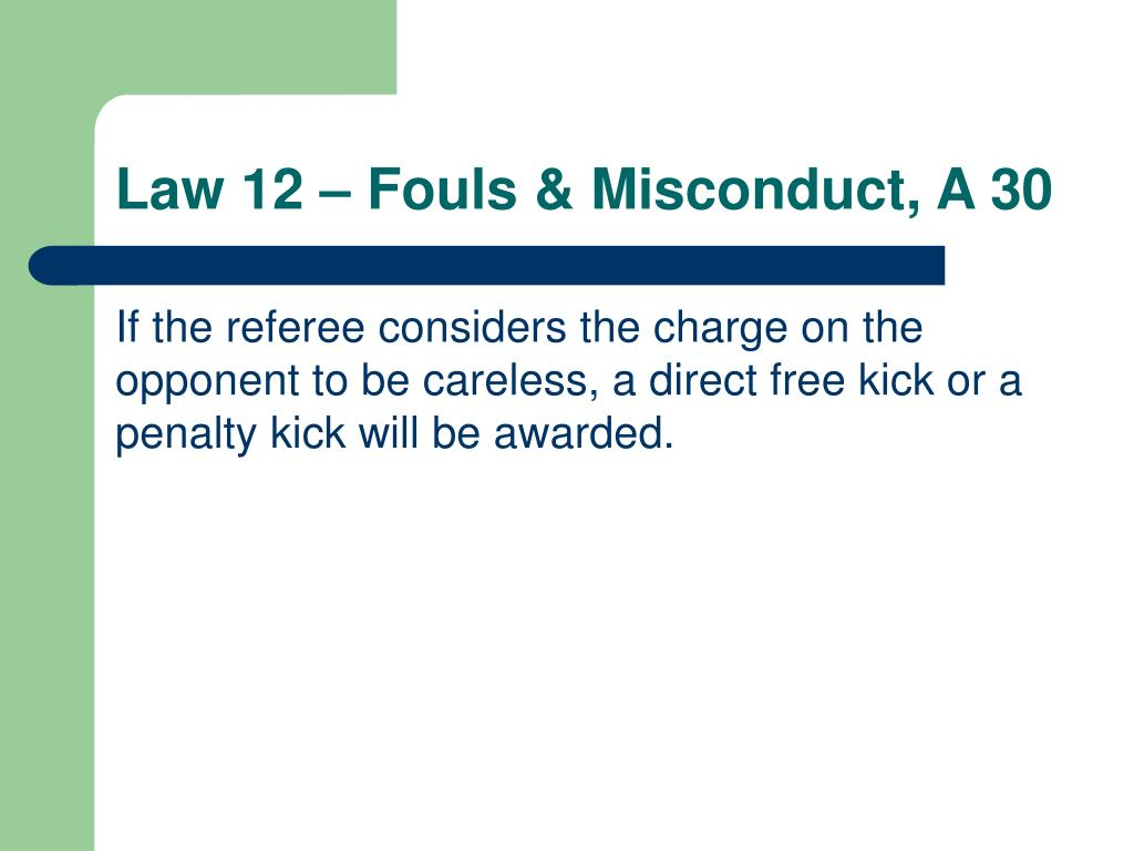 Law 12 – Fouls & Misconduct, A 30