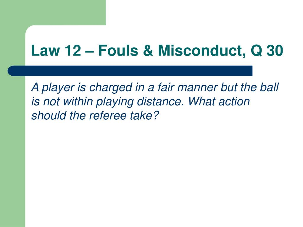 Law 12 – Fouls & Misconduct, Q 30