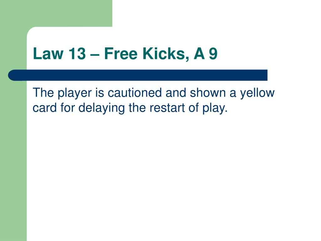 Law 13 – Free Kicks, A 9