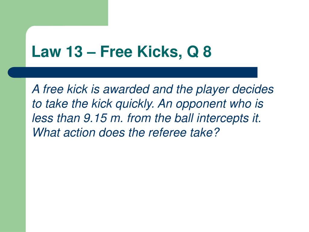 Law 13 – Free Kicks, Q 8