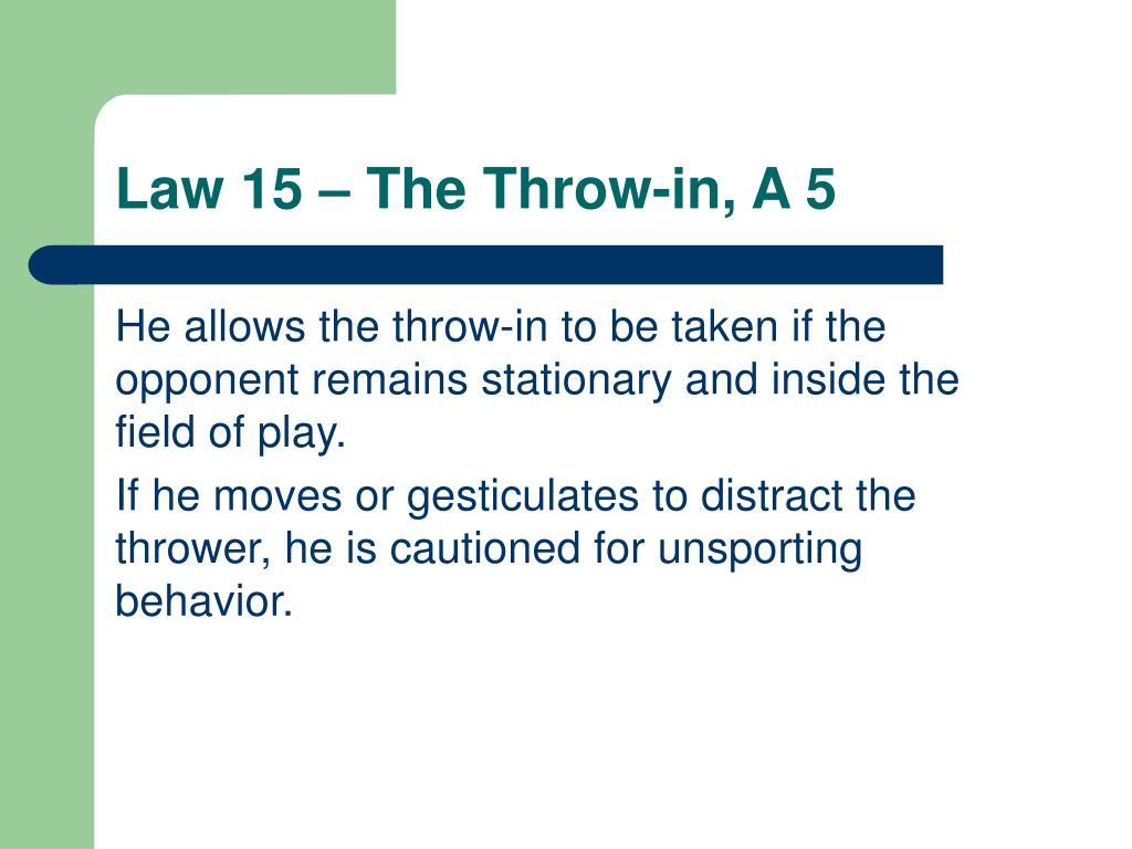 Law 15 – The Throw-in, A 5