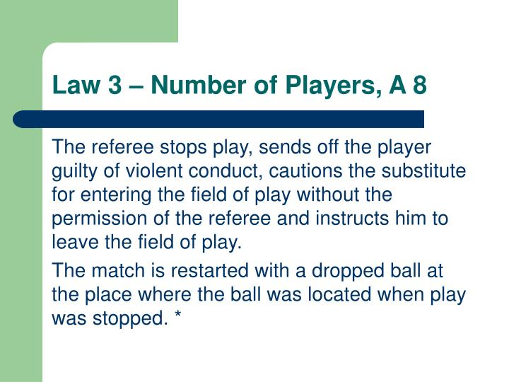 Law 3 number of players a 8
