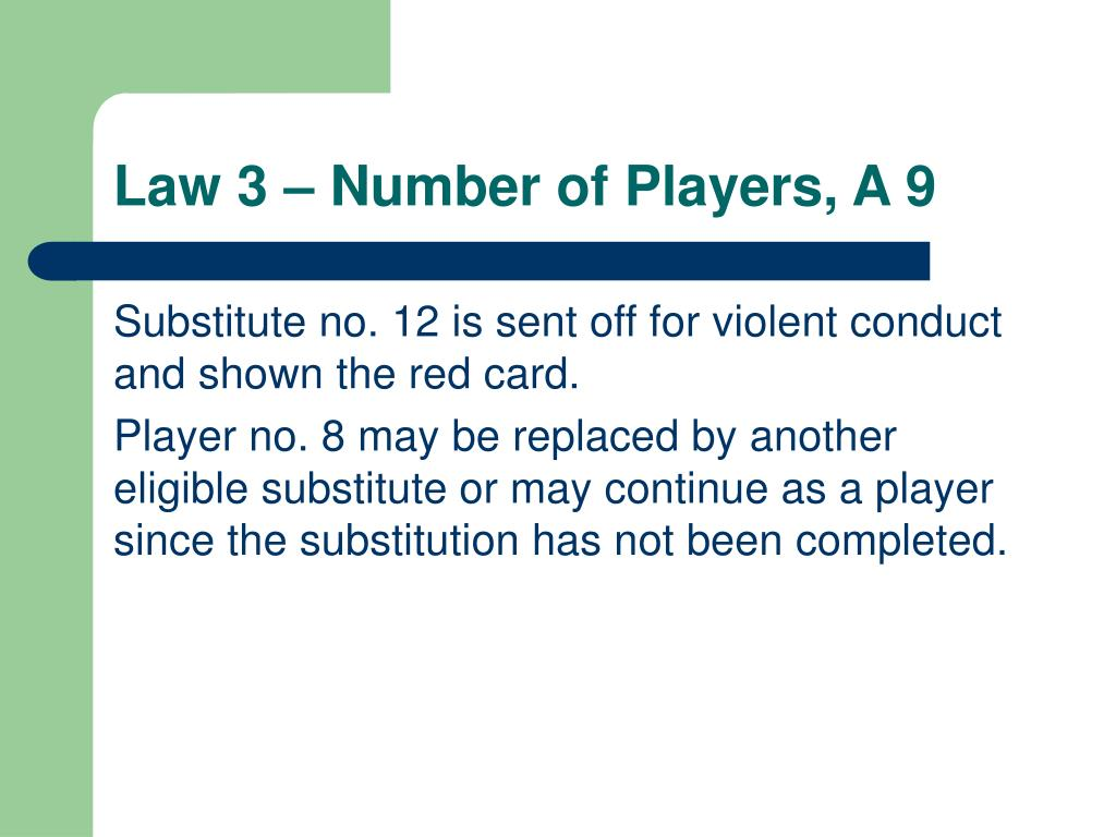 Law 3 – Number of Players, A 9