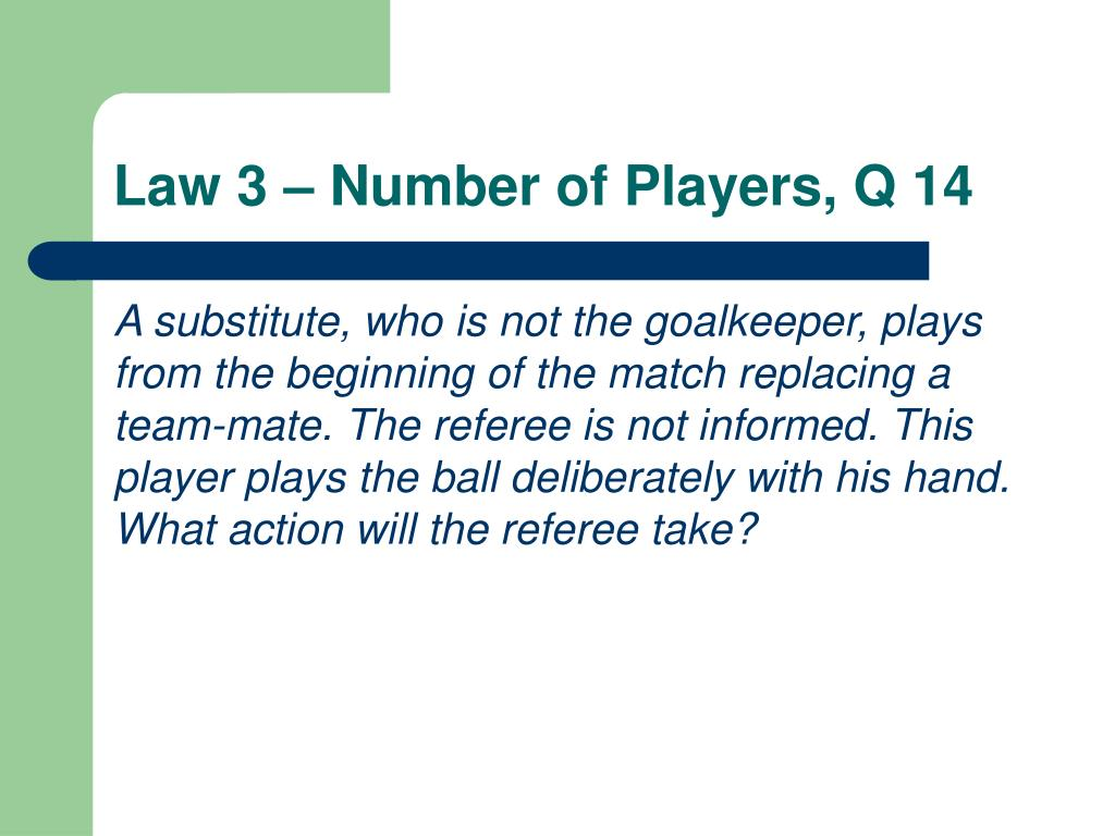 Law 3 – Number of Players, Q 14