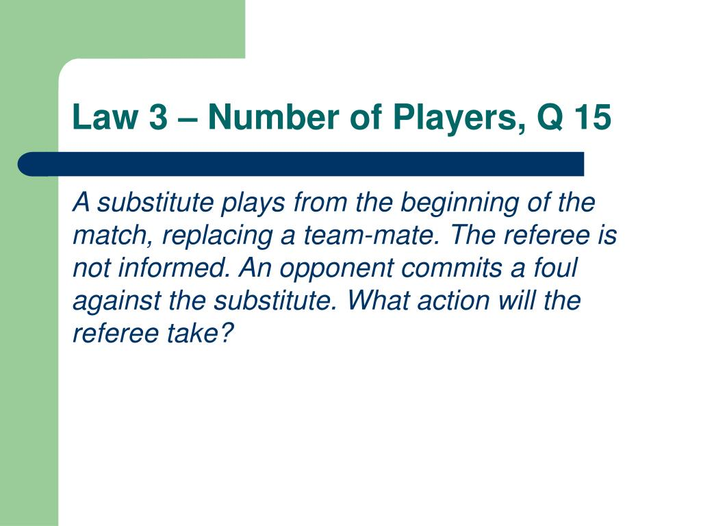 Law 3 – Number of Players, Q 15
