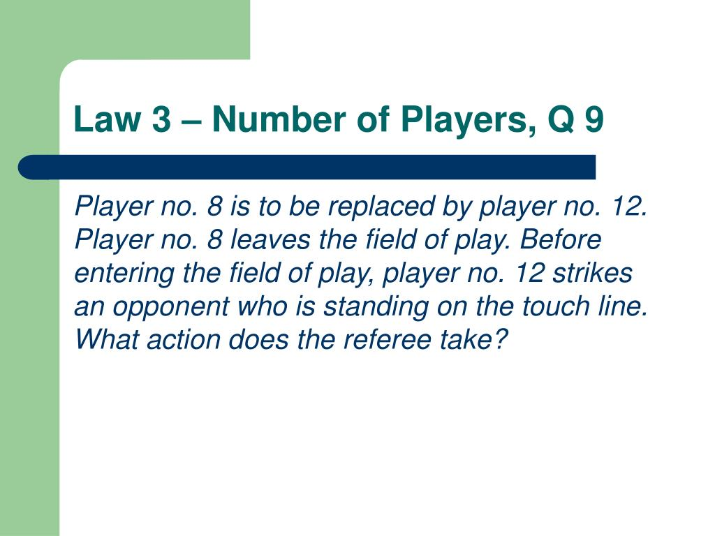 Law 3 – Number of Players, Q 9