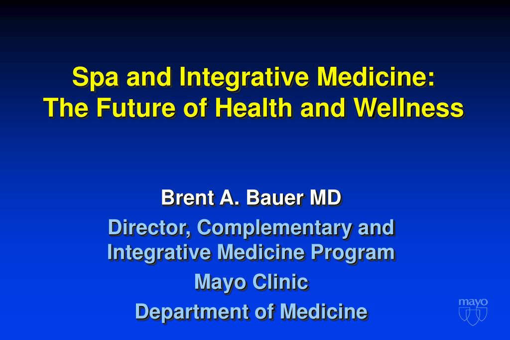 spa and integrative medicine the future of health and wellness l.