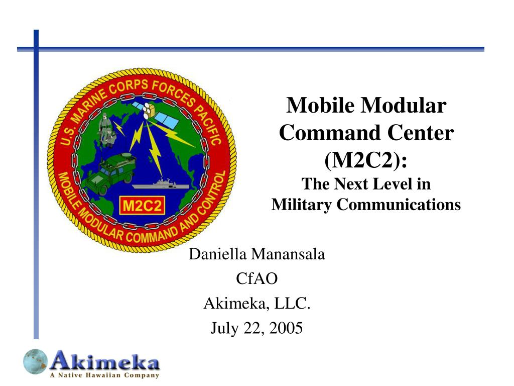 Mobile Modular Command Center (M2C2):