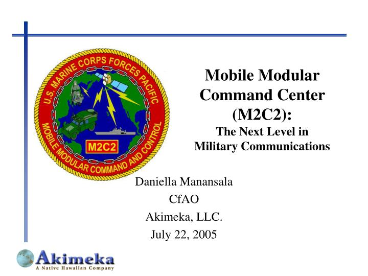 Mobile modular command center m2c2 the next level in military communications