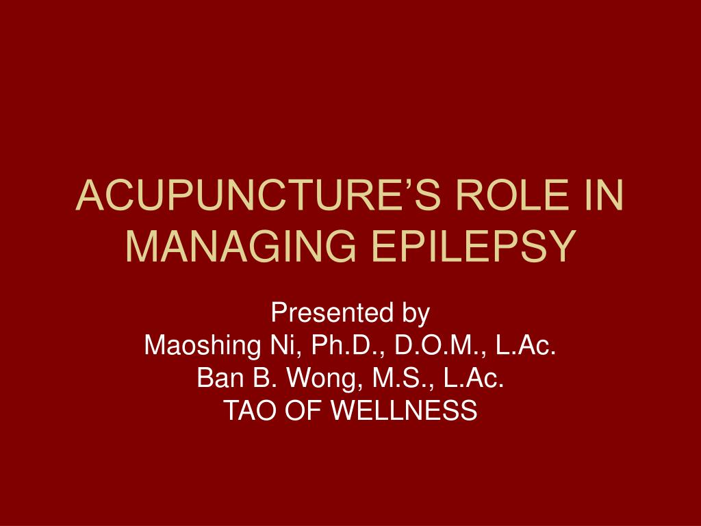 acupuncture s role in managing epilepsy l.