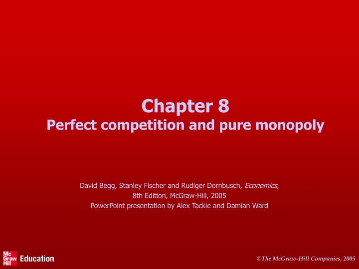 chapter 8 perfect competition and pure monopoly n.