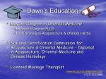 dawn s education