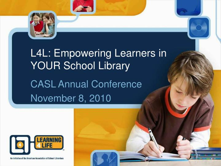 L4l empowering learners in your school library