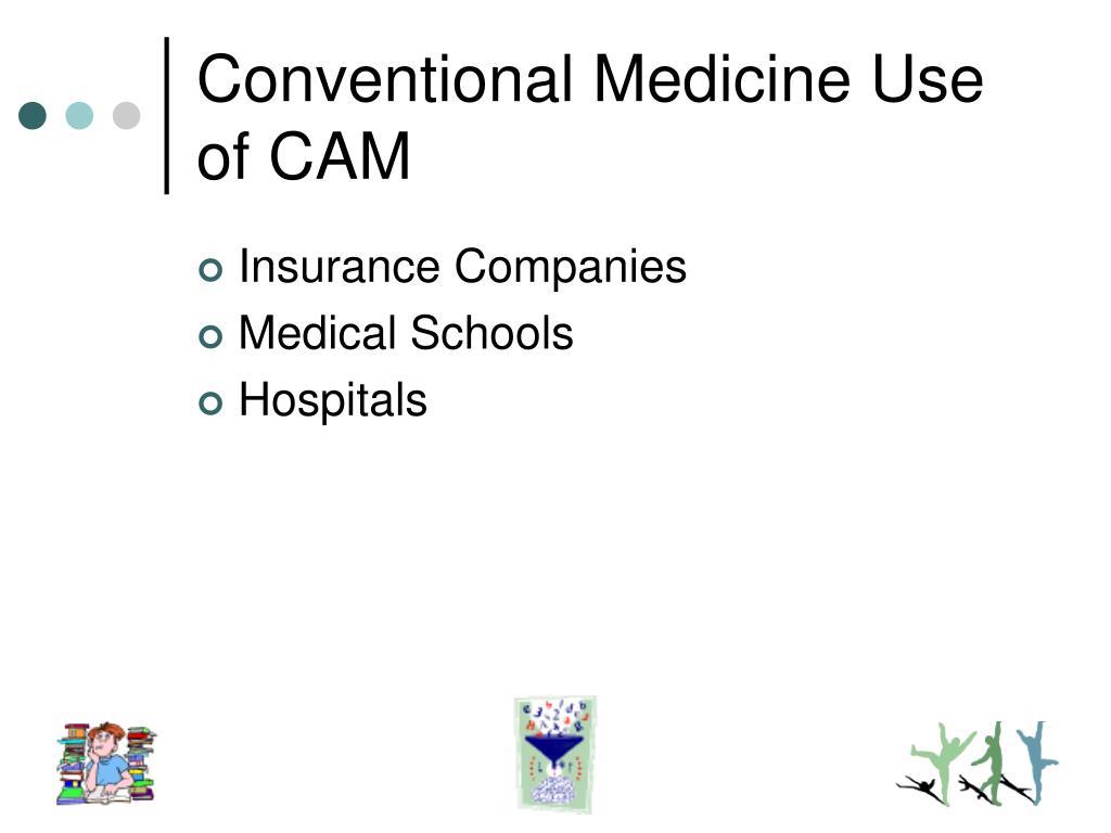 Conventional Medicine Use of CAM