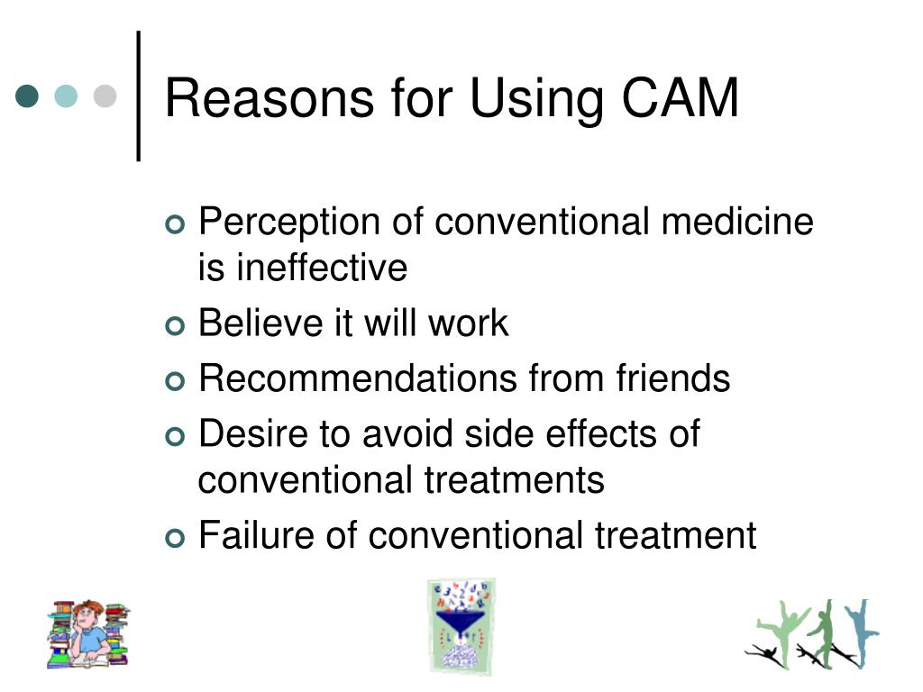 Reasons for Using CAM