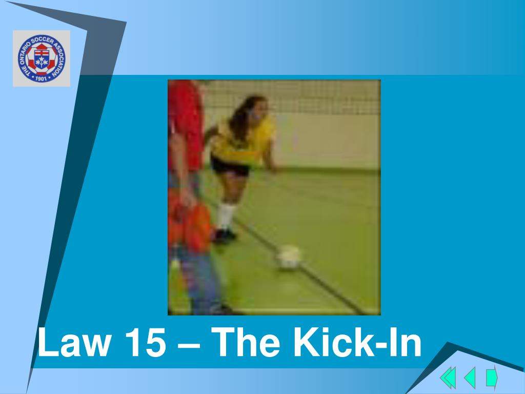 Law 15 – The Kick-In