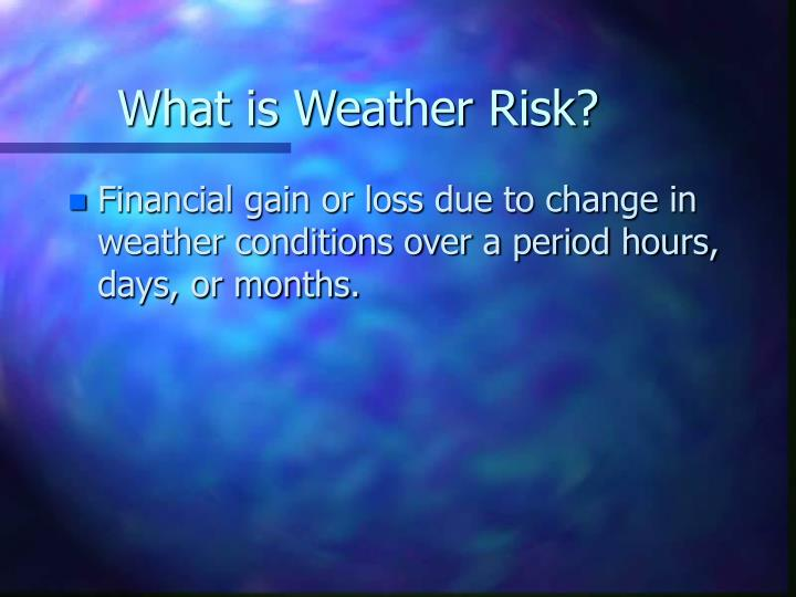 What is Weather Risk?