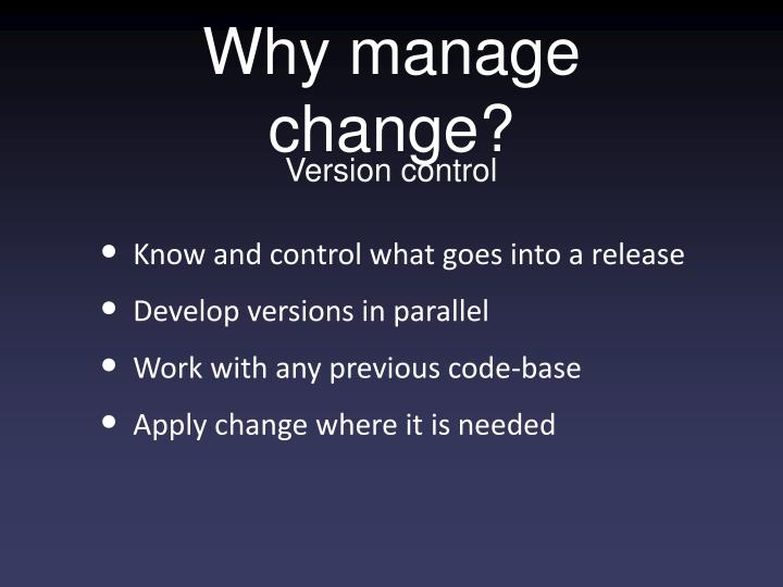 Why manage change3