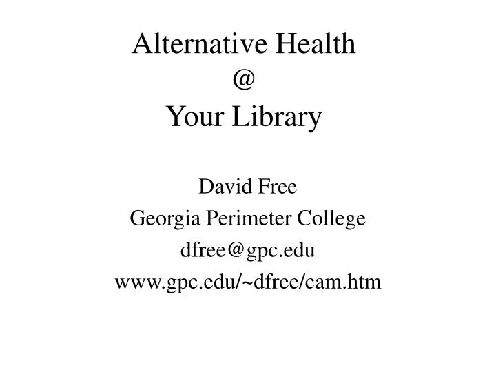 Alternative health @ your library
