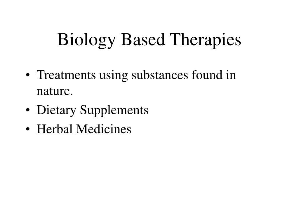 Biology Based Therapies