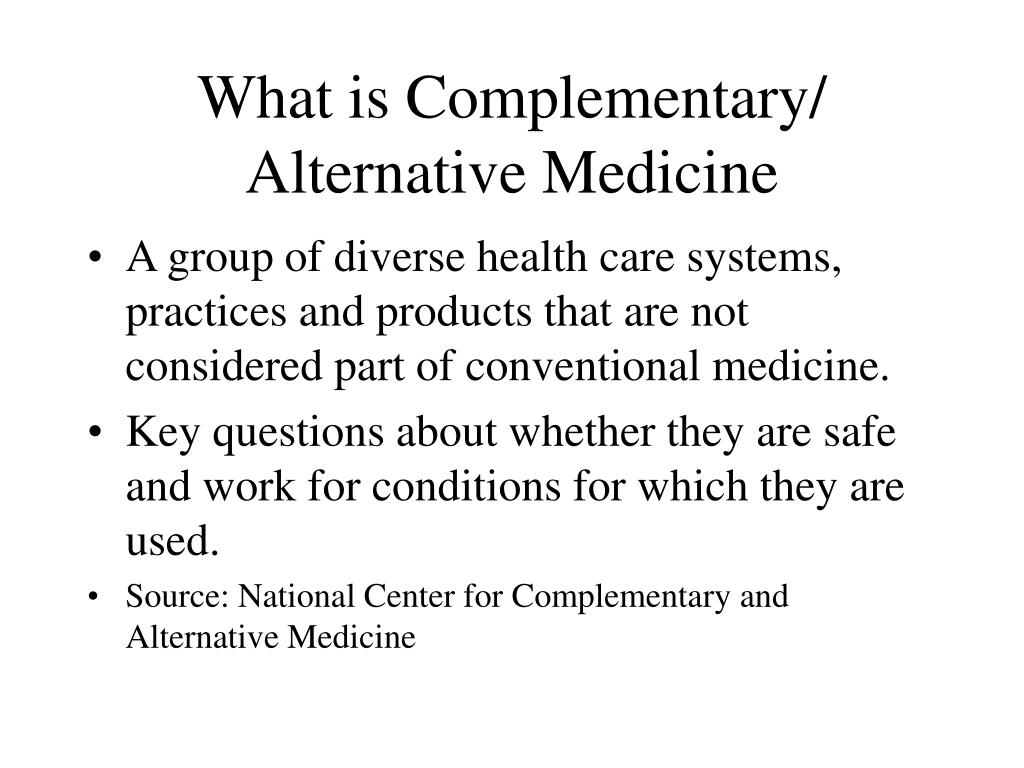 What is Complementary/ Alternative Medicine