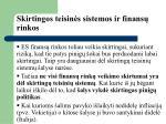 skirtingos teisin s sistemos ir finans rinkos