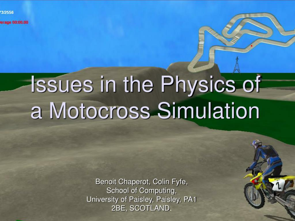 issues in the physics of a motocross simulation l.