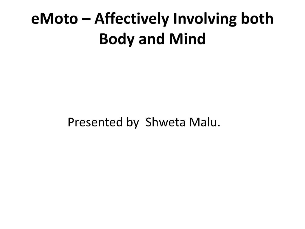 emoto affectively involving both body and mind l.