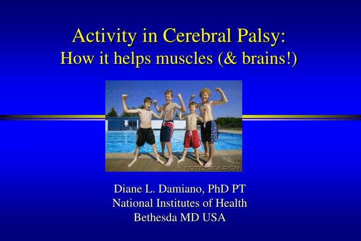 activity in cerebral palsy how it helps muscles brains n.