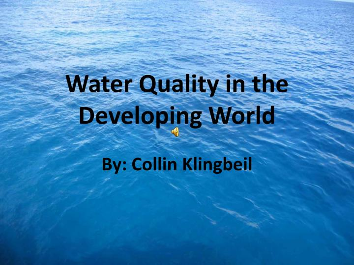 water quality in the developing world n.