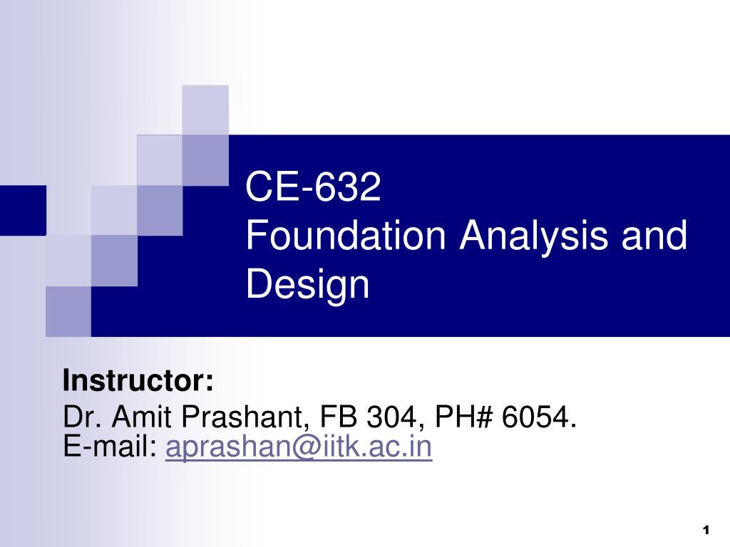 ce 632 foundation analysis and design l.