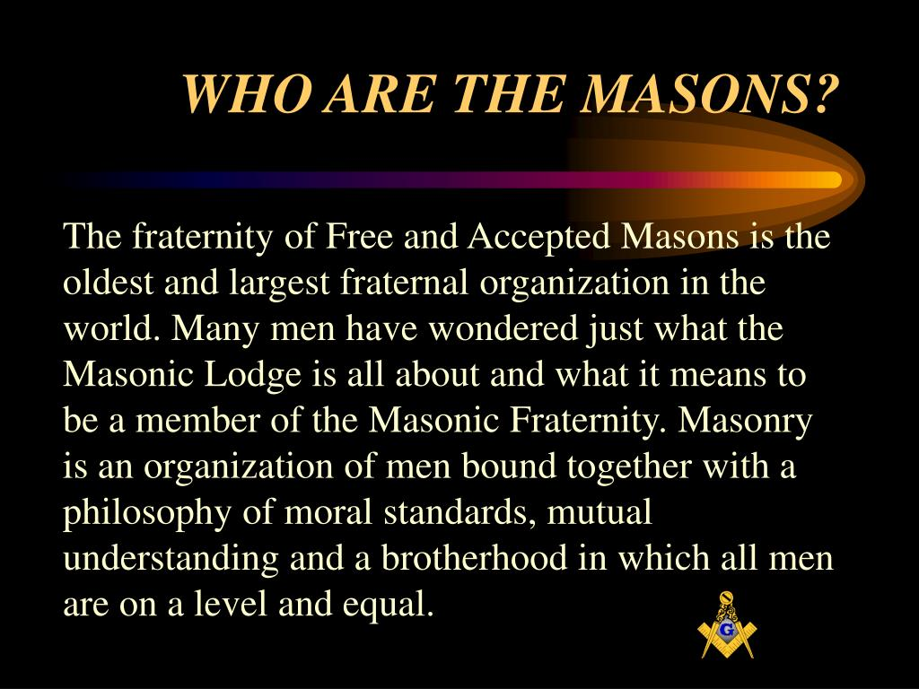 WHO ARE THE MASONS?