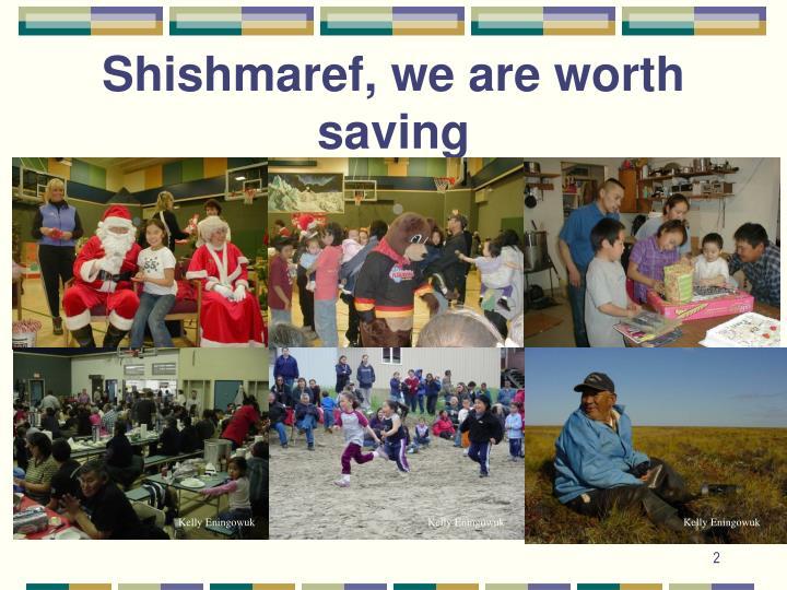 Shishmaref we are worth saving