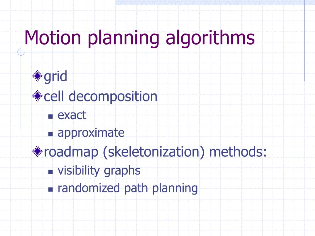 Motion planning algorithms