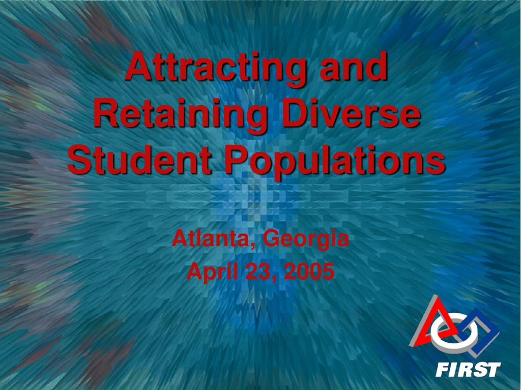 attracting and retaining diverse student populations l.