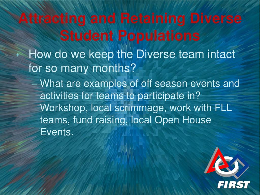 How do we keep the Diverseteam intact for so many months?