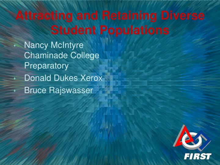 Attracting and retaining diverse student populations2